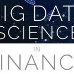 Big Data = Big Jobs in Finance for Years to Come, but Things Can Go Wrong